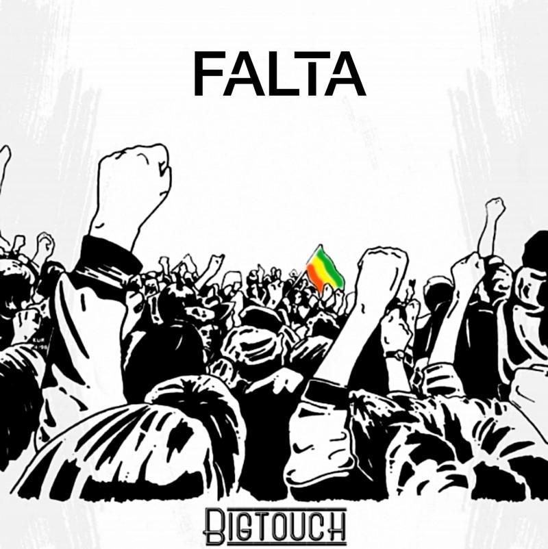 Falta, el clamor de la gente que Bigtouch hizo canción